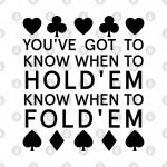 Know When To Hold Them…